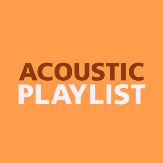 ACOUSTIC PLAYLIST