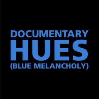 Documentary Hues (Blue Melancholy) Back Cover