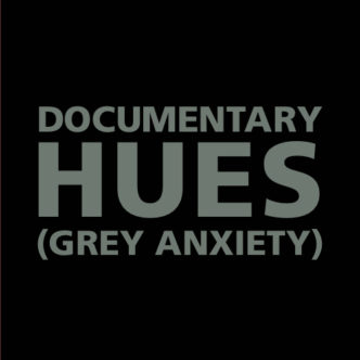 Documentary Hues (Grey Anxiety) Back Cover